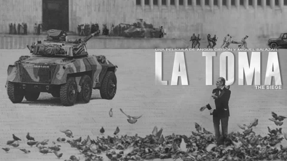 La Toma (The Siege)